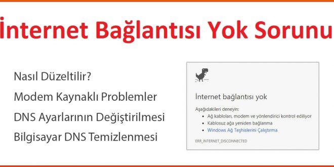 İnternet Bağlantısı Yok sorunu