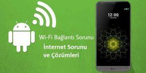 Telefonum Wifi İnternete Bağlanmıyor İnternet Bağlantı Sorunu