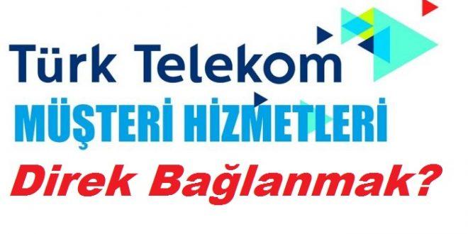 Türk Telekom Müşteri Hizmetlerine Bağlanmak