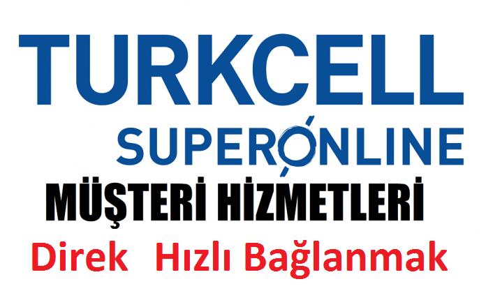 Turkcell Superonline Müşteri Hizmetleri Direk Bağlanma