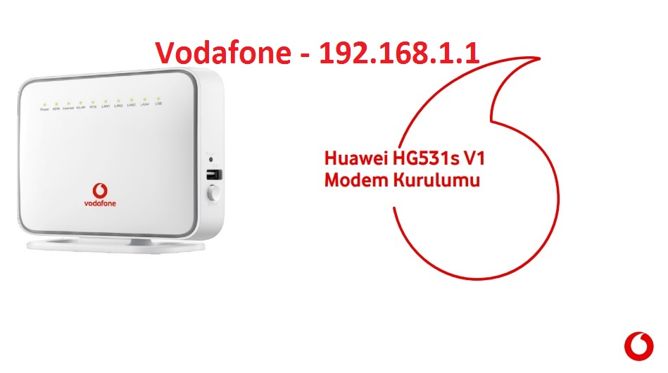 Huawei HG531s-HG532s Modem Kurulumu – Vodafone 192.168.l.l