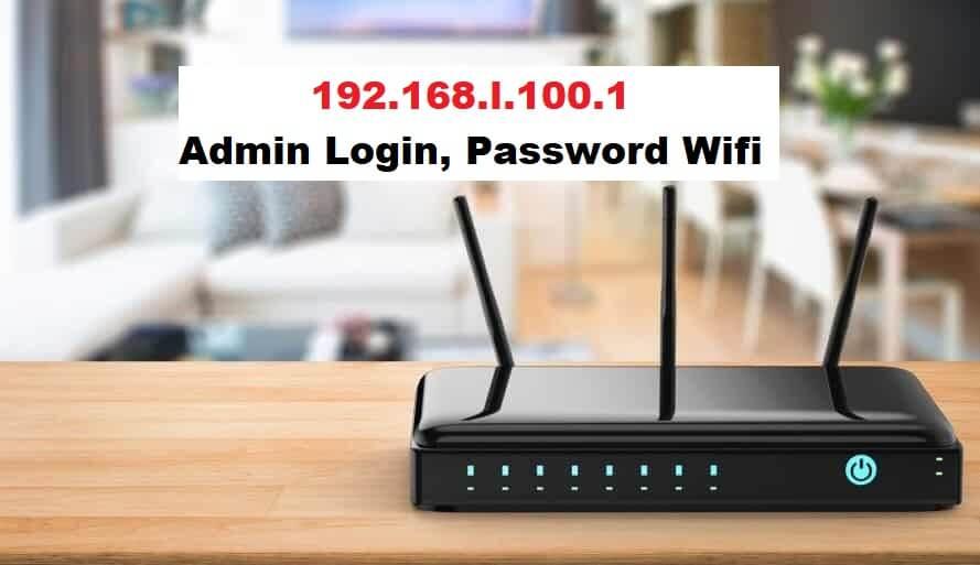 192.168.l.100.1 Admin Login, Password Wifi