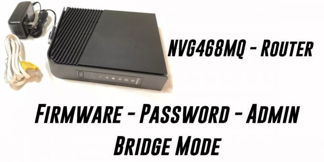 Nvg468mq Router - Firmware - Password - Admin to Bridge Mode