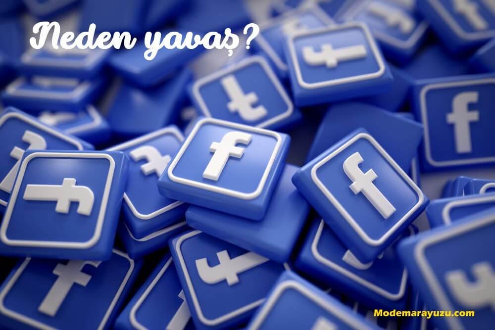 Facebook çok yavaş! Neden yavaş? Çözüm nedir? Cevap 2020 2